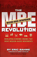 The MBE  Mission Based Entrepreneur  Revolution  Developing Economic Engines That Drive Mission Based Movements