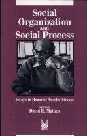 Social Organization and Social Process Book