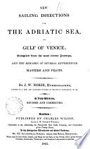 New Sailing Directions for the Adriatic Sea  Or Gulf of Venice     Book