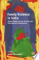 Family Violence in India  : Human Rights, Issues, Actions, and International Comparisons