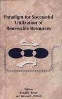 Paradigm for Successful Utilization of Renewable Resources