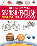 The Firefly Mini Spanish English Visual Dictionary
