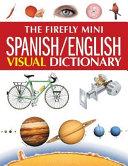 The Firefly Mini Spanish/English Visual Dictionary