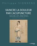 Vaincre la douleur par l'acupuncture selon les anciens Pdf