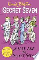 Secret Seven Colour Short Stories  Where Are The Secret Seven