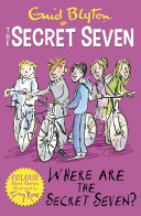 Secret Seven Colour Short Stories: Where Are The Secret Seven?
