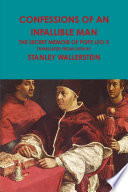 Confessions of an Infallible Man  The Secret Memoir Of Pope Leo X