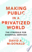 Free Making Public in a Privatized World Book