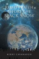 Reality Faith Before the Black Snow ebook