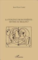 La violence monothéiste : mythe ou réalité ?