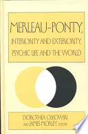 Merleau Ponty  Interiority and Exteriority  Psychic Life and the World