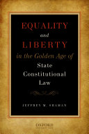 Equality and Liberty in the Golden Age of State Constitutional Law [Pdf/ePub] eBook