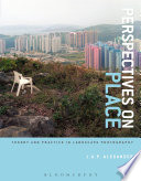 Perspectives on Place  : Theory and Practice in Landscape Photography