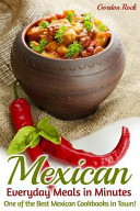 Mexican Everyday Meals in Minutes