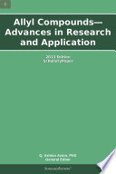 Allyl Compounds Advances In Research And Application 2013 Edition Book PDF