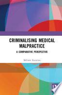 Criminalising Medical Malpractice