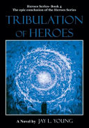 Tribulation of Heroes