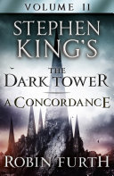 Stephen King's The Dark Tower: A Concordance, Volume Two