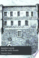 Ignatius Loyola and the early Jesuits