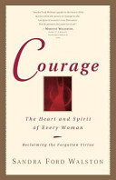 Courage, The Heart and Spirit of Every Woman by Sandra Ford Walston PDF