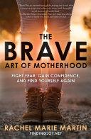 The Brave Art of Motherhood Pdf