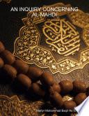 An Inquiry Concerning Al mahdi