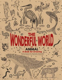 The Wonderful World of Animal  a Book for Drawing  Adult Coloring Books Animals Doodles  a Beautiful Collection of 5000 Illustrations Coloring Book