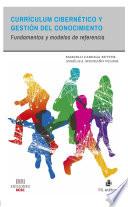 Currículum cibernético y gestión del conocimiento  : Fundamentos y modelos de referencia