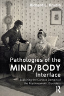 Pathologies of the Mind/body Interface
