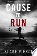 Cause To Run An Avery Black Mystery Book 2
