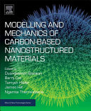 Modelling and Mechanics of Carbon Based Nanostructured Materials