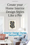 Create Your Home Interior Design Styles Like A Pro Book