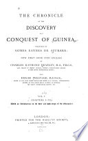 The Chronicle of the Discovery and Conquest of Guinea   Chapters I XL  With an introduction on the life and writings of the chronicler  by  E  Prestage