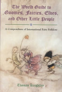 The World Guide To Gnomes  Fairies  Elves  And Other Little People