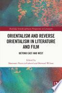 Orientalism and Reverse Orientalism in Literature and Film