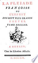 La Pleïade françoise ou l'esprit des sept plus grands poétes