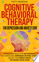 Cognitive Behavioral Therapy For Depression And Anxiety Cure