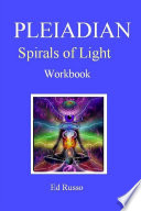 Pleiadian Spirals Of Light Workbook