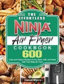 The Effortless Ninja Air Fryer Cookbook