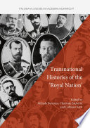 Transnational Histories of the  Royal Nation