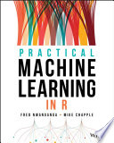 """Practical Machine Learning in R"" by Fred Nwanganga, Mike Chapple"