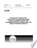 Interagency workgroup on air quality modeling (IWAQM) phase 2 summary report and recommendations for modeling longrange transport impacts.