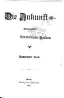 Die Zukunft  Herausgeber  M  Harden  Jahrg  1 30