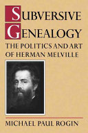 Subversive Genealogy: The Politics and Art of Herman Melville