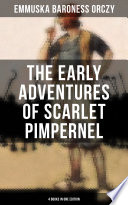 The Early Adventures of Scarlet Pimpernel   4 Books in One Edition