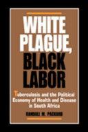 White Plague, Black Labor Pdf/ePub eBook