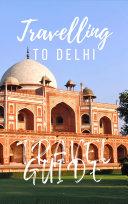 Delhi Travel Guide 2017