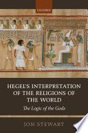 Hegel S Interpretation Of The Religions Of The World