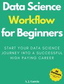 Data Science Workflow for Beginners Pdf/ePub eBook