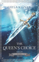 The Queen s Choice  Heirs of Chrior  Book 1